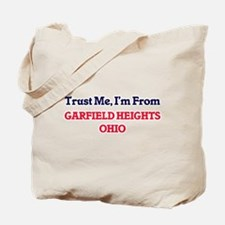 Trust Me, I'm from Garfield Heights Ohio Tote Bag