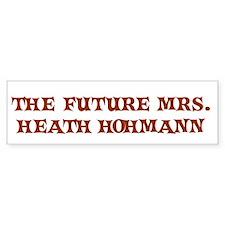THE FUTURE MRS. HEATH HO Bumper Bumper Sticker