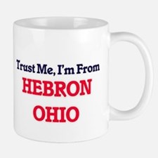 Trust Me, I'm from Hebron Ohio Mugs