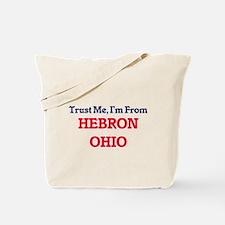 Trust Me, I'm from Hebron Ohio Tote Bag