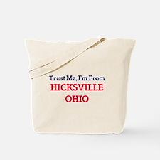 Trust Me, I'm from Hicksville Ohio Tote Bag