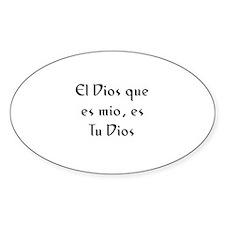 El Dios que es mio, es Tu Dio Oval Decal