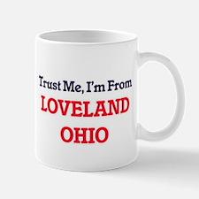 Trust Me, I'm from Loveland Ohio Mugs