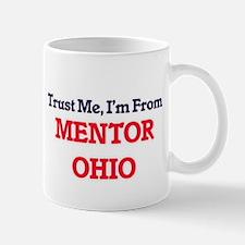 Trust Me, I'm from Mentor Ohio Mugs
