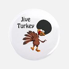 "Funny Afro Jive Turkey 3.5"" Button"