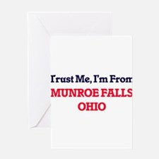 Trust Me, I'm from Munroe Falls Ohi Greeting Cards