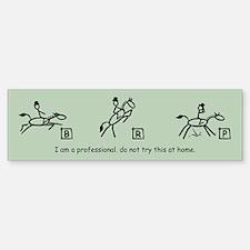 I am a Professional: Dressage Bumper Bumper Bumper Sticker