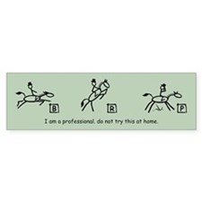 I am a Professional: Dressage Bumper Bumper Sticker