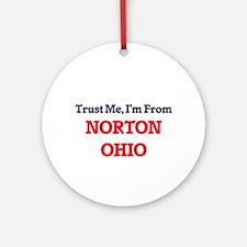 Trust Me, I'm from Norton Ohio Round Ornament