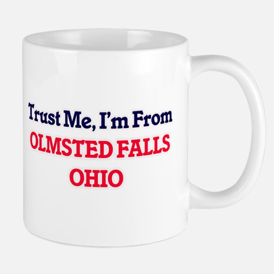 Trust Me, I'm from Olmsted Falls Ohio Mugs
