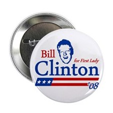 """Bill Clinton For First Lady ' 2.25"""" Button"""
