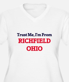 Trust Me, I'm from Richfield Ohi Plus Size T-Shirt