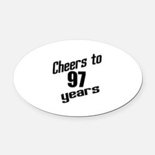 Cheers To 97 Years Birthday Oval Car Magnet