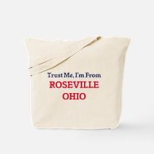 Trust Me, I'm from Roseville Ohio Tote Bag