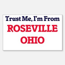 Trust Me, I'm from Roseville Ohio Decal