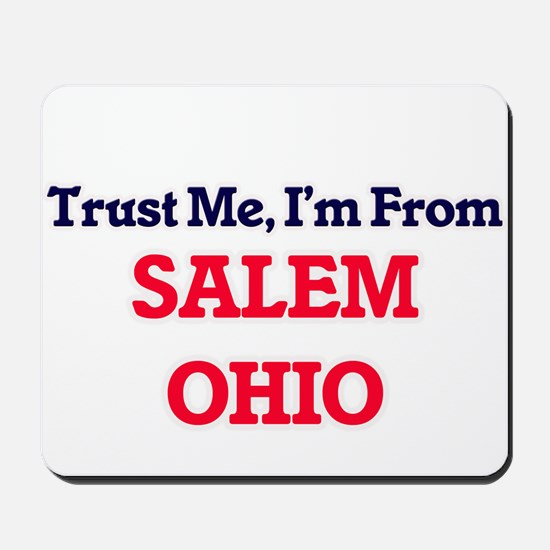 Trust Me, I'm from Salem Ohio Mousepad