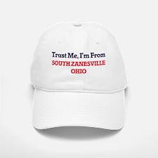 Trust Me, I'm from South Zanesville Ohio Baseball Baseball Cap