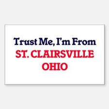 Trust Me, I'm from St. Clairsville Ohio Decal