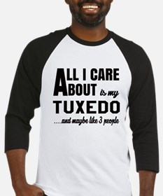 All I care about is my Tuxedo Baseball Jersey