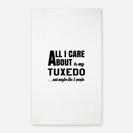 All I care about is my Tuxedo Area Rug