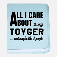 All I care about is my Toyger baby blanket