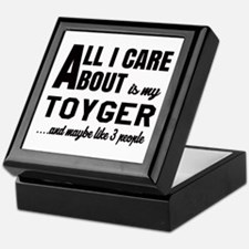 All I care about is my Toyger Keepsake Box