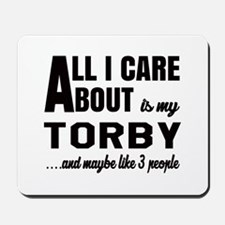 All I care about is my Torby Mousepad