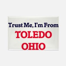 Trust Me, I'm from Toledo Ohio Magnets
