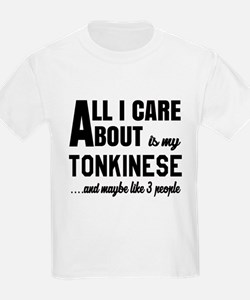 All I care about is my Tonkines T-Shirt