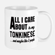 All I care about is my Tonkinese Mug