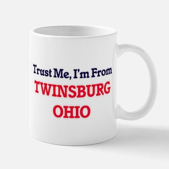 Trust Me, I'm from Twinsburg Ohio Mugs