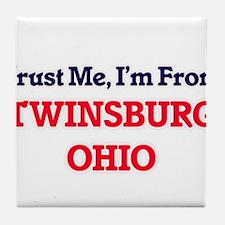 Trust Me, I'm from Twinsburg Ohio Tile Coaster