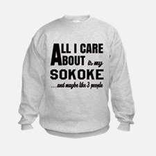 All I care about is my Sokoke Sweatshirt