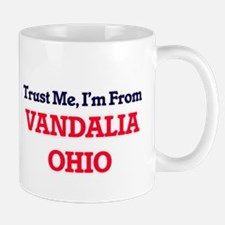 Trust Me, I'm from Vandalia Ohio Mugs