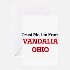 Trust Me, I'm from Vandalia Ohio Greeting Cards