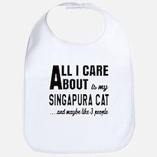 All I care about is my Singapura Bib