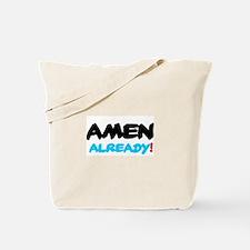 AMEN ALREADY! Tote Bag