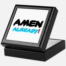 AMEN ALREADY! Keepsake Box