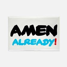 AMEN ALREADY! Magnets