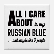 All I care about is my Russian Blue Tile Coaster