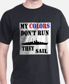 My Colors Don't Run, They Sail T-Shirt