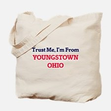 Trust Me, I'm from Youngstown Ohio Tote Bag