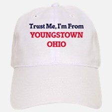 Trust Me, I'm from Youngstown Ohio Baseball Baseball Cap