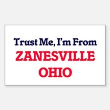 Trust Me, I'm from Zanesville Ohio Decal