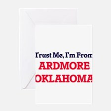 Trust Me, I'm from Ardmore Oklahoma Greeting Cards