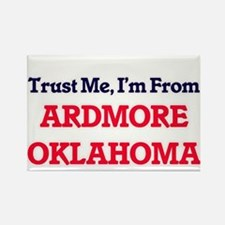Trust Me, I'm from Ardmore Oklahoma Magnets