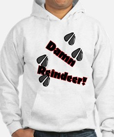 Damn Reindeer (Run Over) Hoodie Sweatshirt