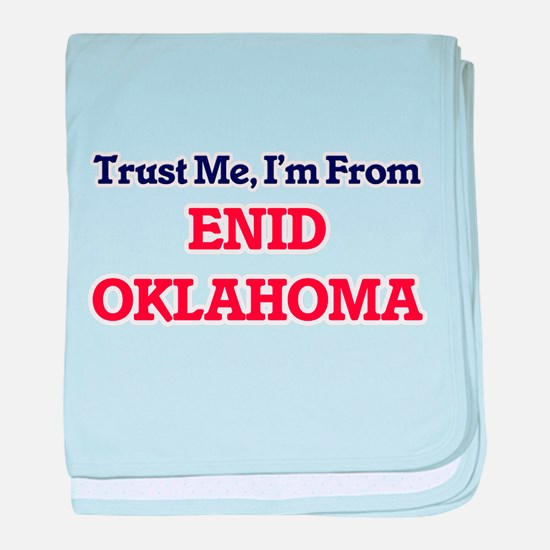 Trust Me, I'm from Enid Oklahoma baby blanket