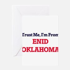 Trust Me, I'm from Enid Oklahoma Greeting Cards