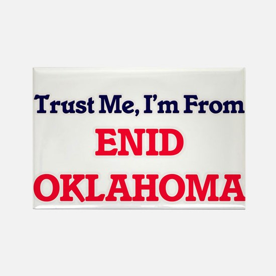 Trust Me, I'm from Enid Oklahoma Magnets
